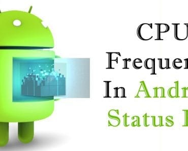 CPU Frequency 370x297 - Best Android Tricks 2019 & Android Hacks