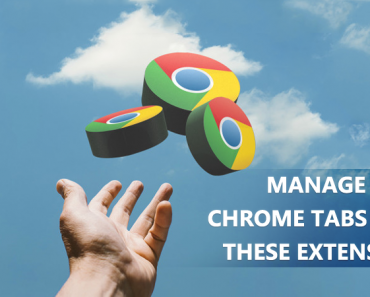 Top 10 Best Google Chrome Tab Manager Extensions