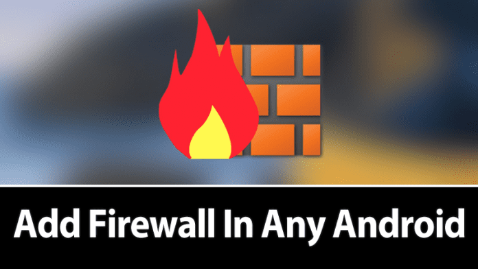 How To Add Firewall In Any Android Device