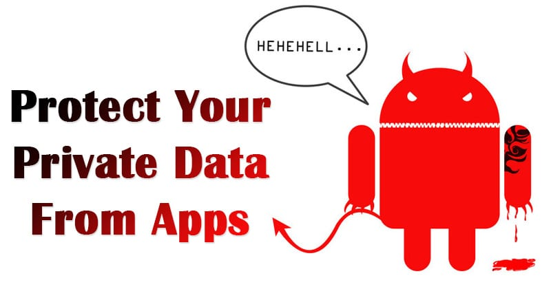 How To Protect Your Private Data From Android Apps