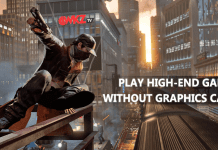 How To Run High-End Games Without Graphics Card