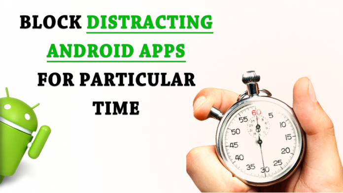 How To Block Particular Apps For Particular Time In Android