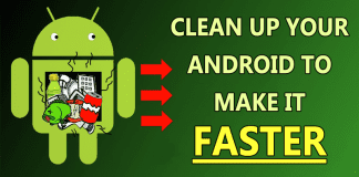 How To Clean Up Your Android Device To Make It Faster