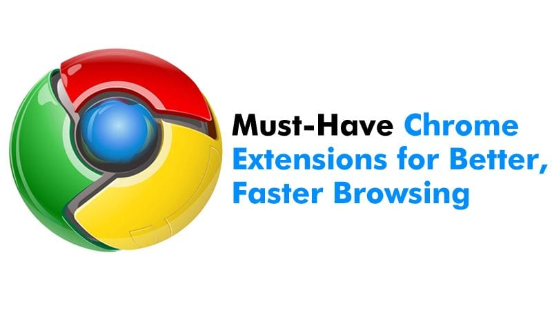Best Chrome Extensions 2020.20 Must Have Chrome Extensions For Better Faster Browsing