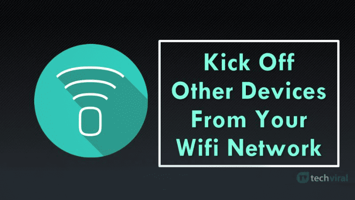 How To Kick Off Other Devices From Your Wifi In Windows PC