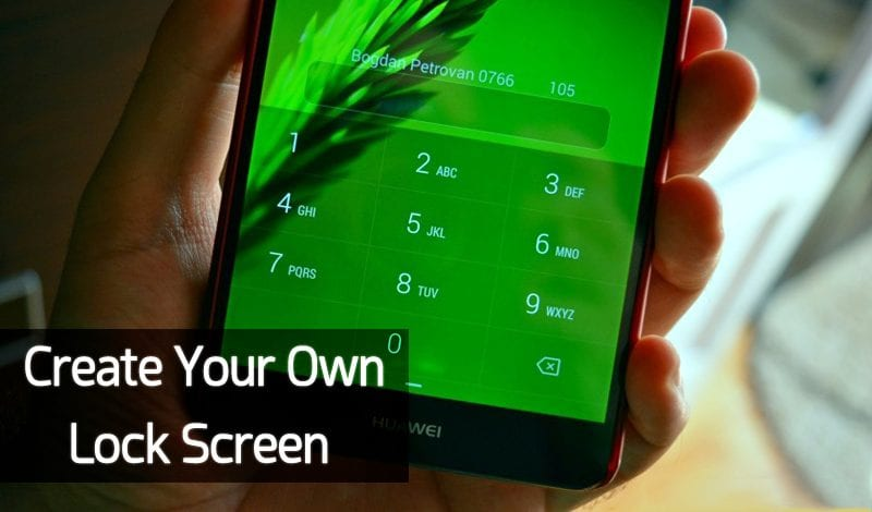 How To Create Your Own Lock Screen On Android