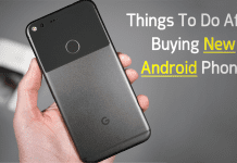 10+ Things To Do Immediately After Buying New Android Phone