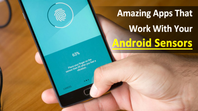 10 Amazing Apps That Work With Your Android Sensors