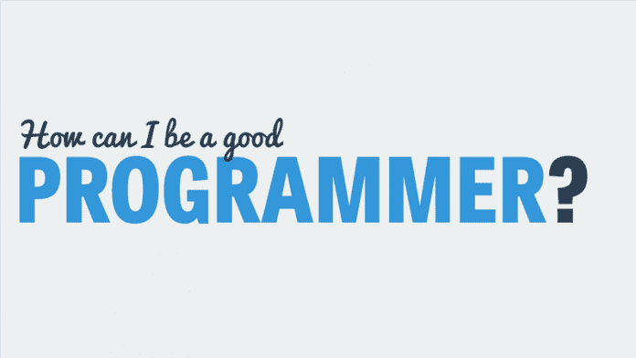 How To Become A Good Programmer
