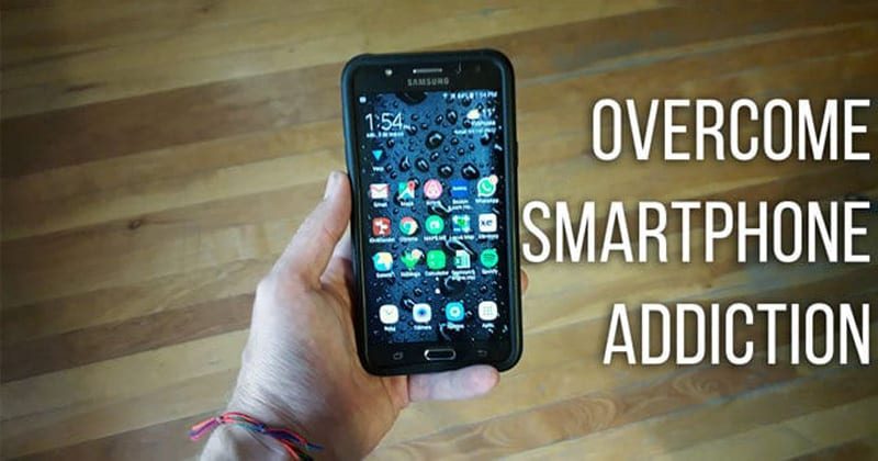 How to Overcome Smartphone Addiction