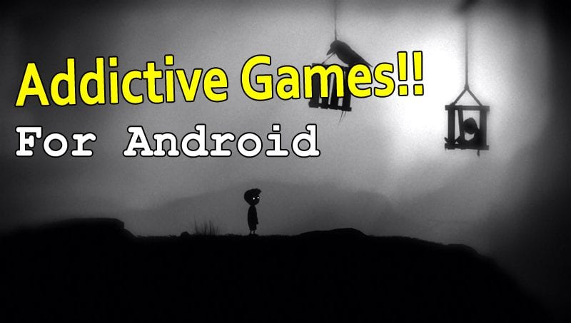 Top 25 Best Addictive Games For Your Android Smartphone