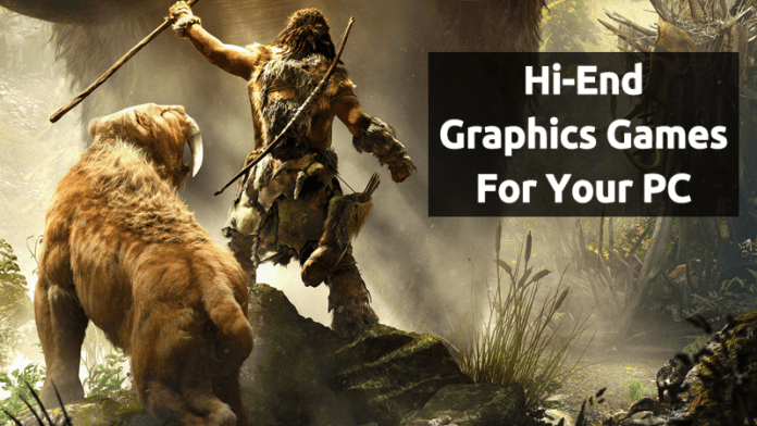 15 Best Hi-End Graphics Games You Should Play On Your PC