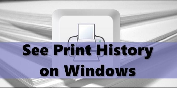 How to See Print History On Windows