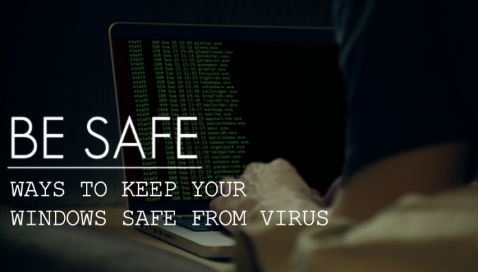 Top 10+ Ways To Keep Your Windows Safe From Virus