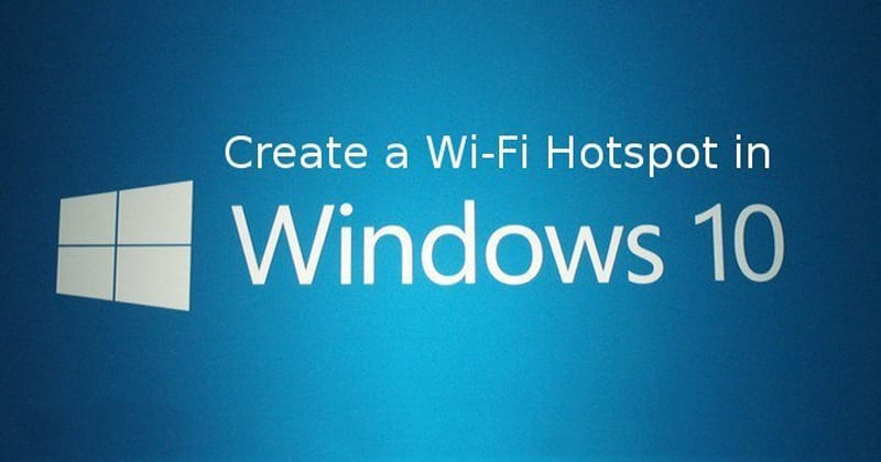 How To Create WiFi Hotspot In Windows 10