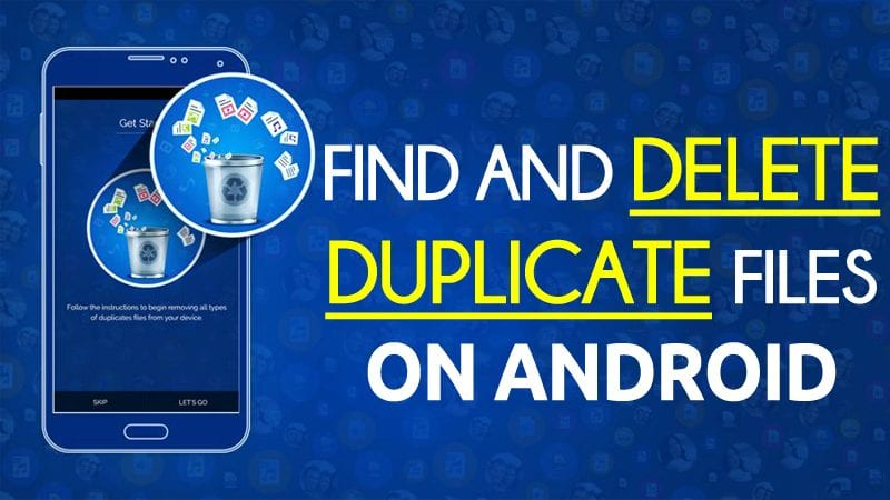 How To Find and Delete Duplicate Files On Android
