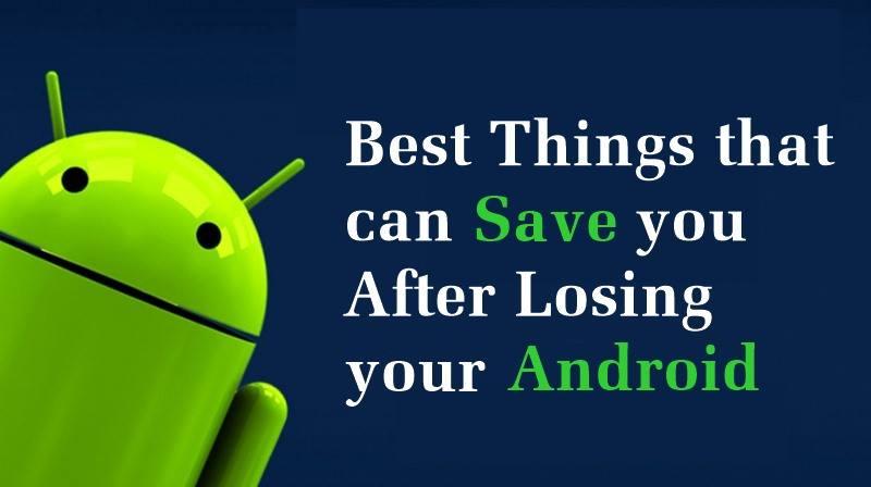 أفضل 10 أشياء يمكن أن تنقذك بعد أن تفقد هاتف Android الخاص بك