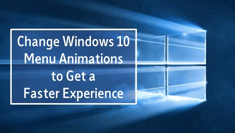 Change Windows Menu Animations to Get Faster Experience