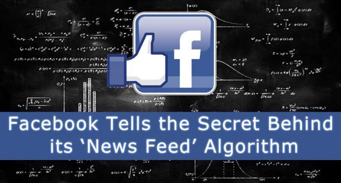 Facebook Tells the Secret Behind its 'News Feed' Algorithm