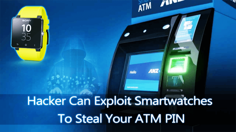 How Hackers Can Steal Your ATM PIN From Your Smartwatch or Fitness Tracker