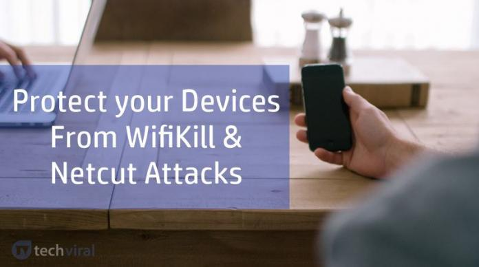 How to Protect Your Device From WifiKill & Netcut Attacks