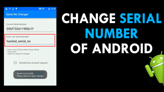 How To Change Serial Number Of Your Android