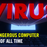 Top 15 Most Dangerous Computer Viruses Of All Time