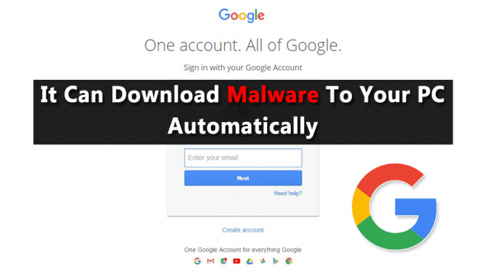 Google's Login Page Have a Bug! It Can Download Malware To Your PC