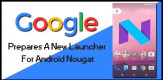 Google Prepares A New Launcher For Android Nougat