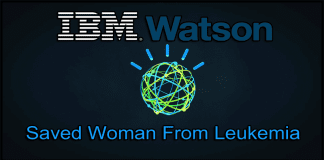 IBM Watson Artificial Intelligence Saved Woman From Leukemia