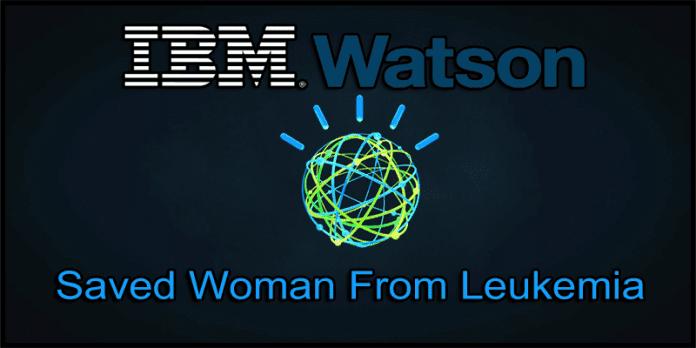 IBM Watson Artificial Intelligence Saved Woman From Leukemia