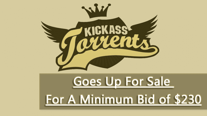 KickassTorrents Main Domains Goes Up For Sale For A Minimum Bid of $230