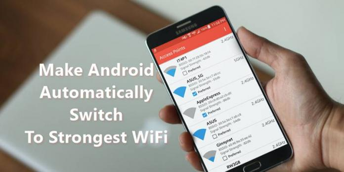 Make Android, Automatically Switch To Strongest WiFi