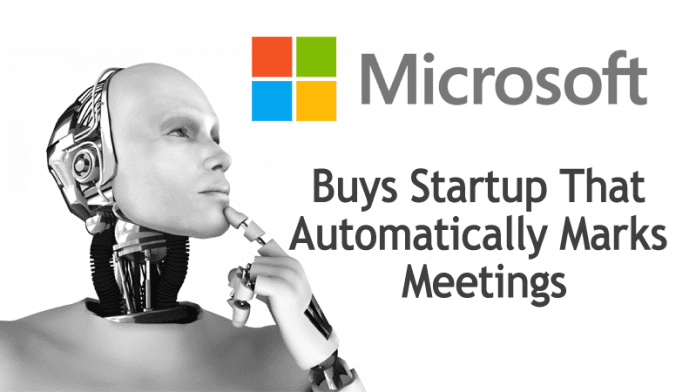 Microsoft Buys Startup That Automatically Marks Meetings