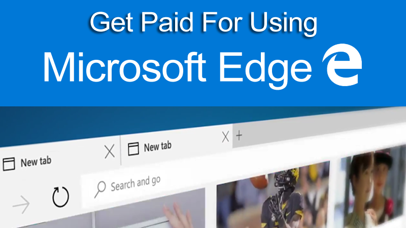 Now Get Paid For Using Microsoft's Edge Browser. Small Business Insurance Coverage. Public Health Distance Learning. Internet Security Suite Software. Antarctica Cruise Ships Plastic Surgery Trends. Storage Units In Sacramento Ca. What Is A Va Streamline Refinance. Motherboard Parallel Port Virtual Campus Tour. Primary Residential Mortgage Utah