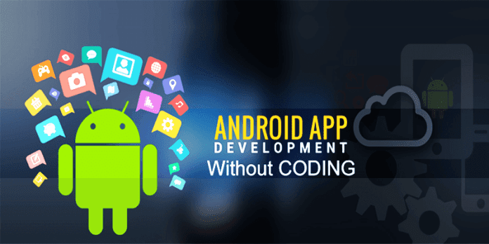 Now You Can Develop Android Apps Without Coding