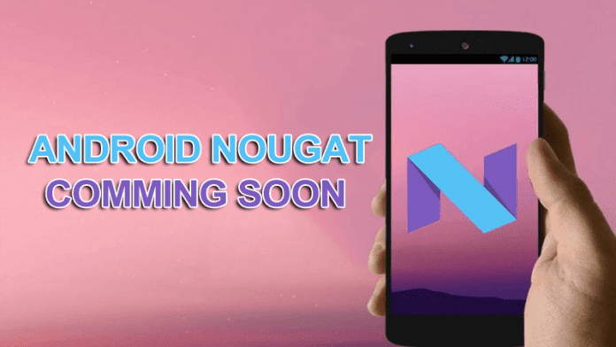 Soon Your Device Could Receive Android 7.0 Nougat Update