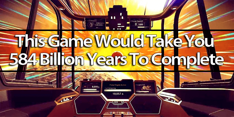This Game Would Take You 584 Billion Years To Complete