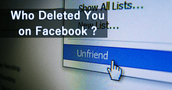 Here's How to Find out who Deleted you on Facebook
