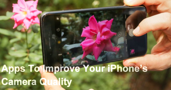 Top 10 Best iOS Apps To Improve Your iPhone's Camera Quality