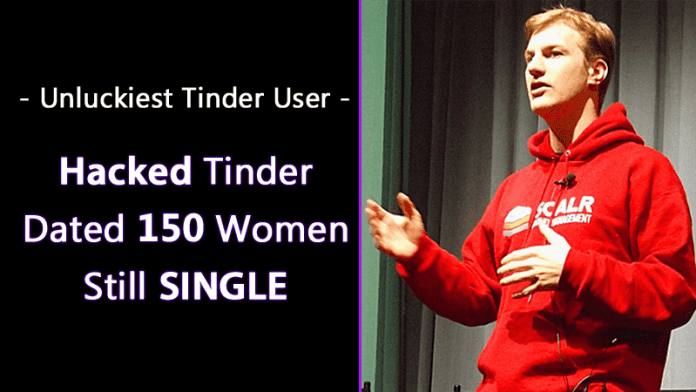 This Man Hacked Tinder And Dated 150 Women: He Was Still Single