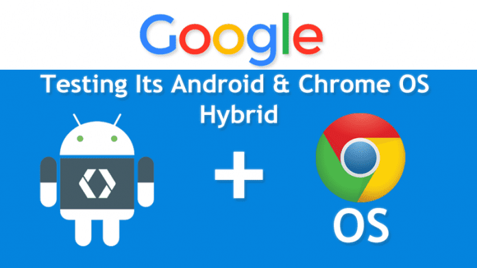 Google Testing Its Android And Chrome OS Hybrid