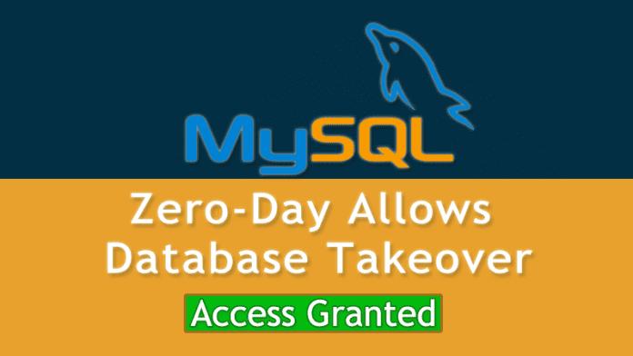 New MySQL Zero-Day Allows An Attacker To Take Full Control Of Database