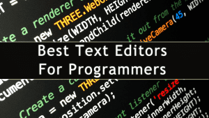 10 Best Free Text Editors For Programmers in 2021