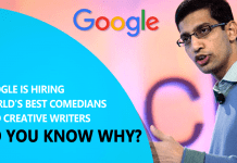 Here's Why Google is Hiring World's Best Comedians and Creative Writers