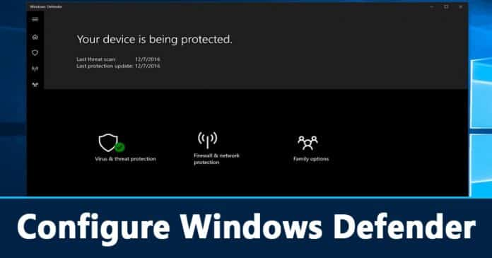 How to Configure Windows Defender to Better Protect Yourself