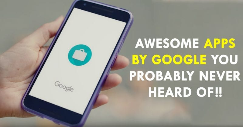 10 Awesome Apps By Google You Probably Never Heard Of