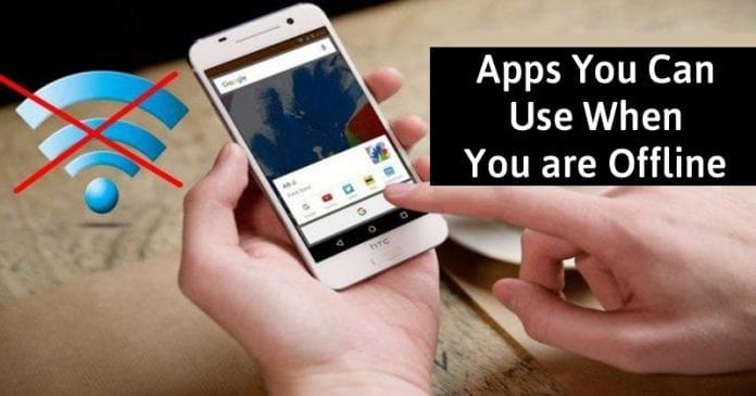 10 Best Android Apps You can Use When You are Offline