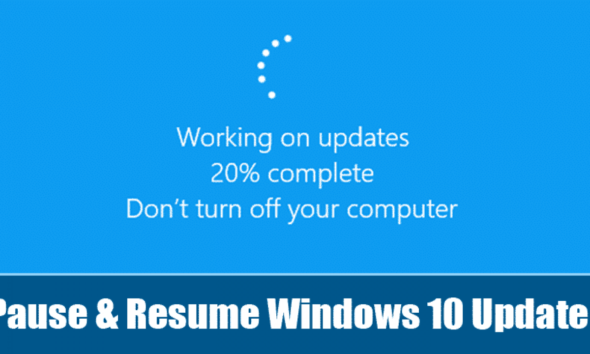How To Pause And Resume Windows 10 Updates