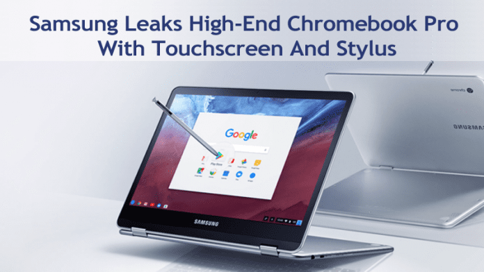 Samsung Leaks High-End Chromebook Pro With Touchscreen, Stylus And 360° Hinge